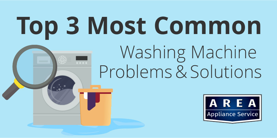 Top 3 Most Common Washing Machine Problems & Solutions