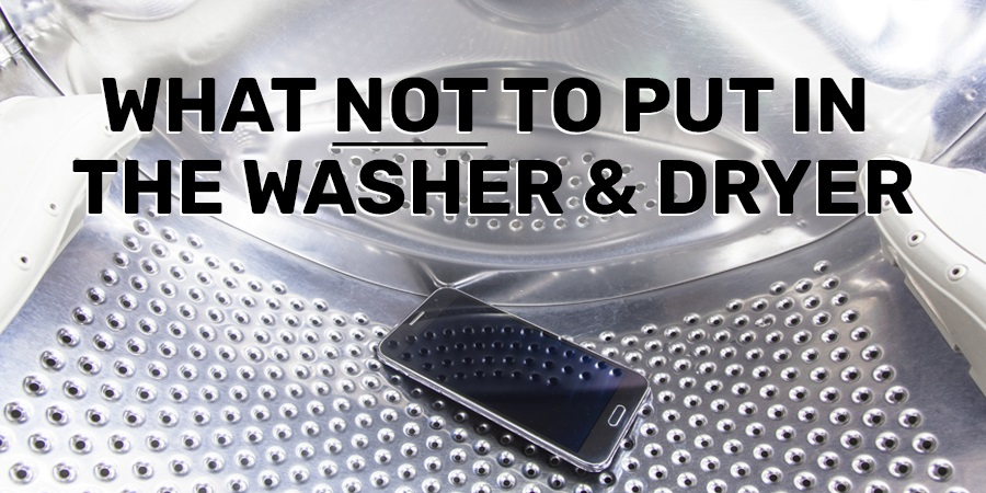 What Not To Put In The Washer And Dryer