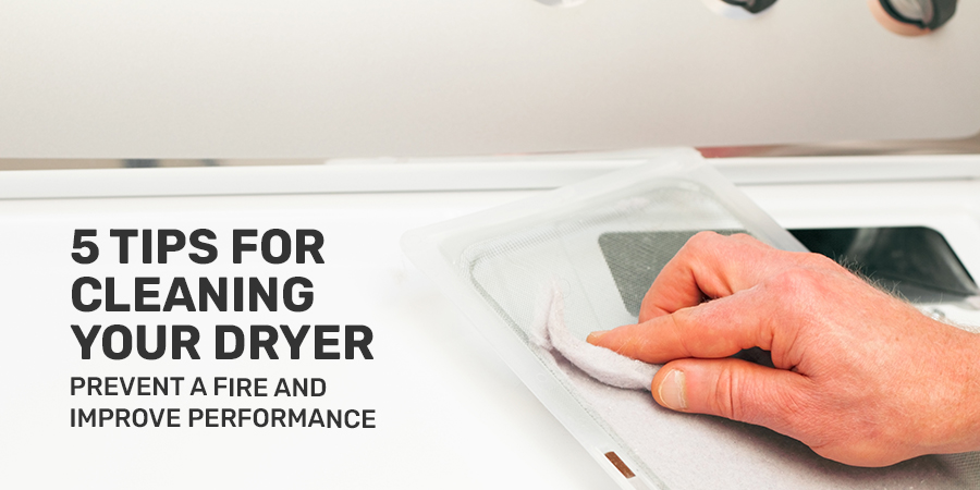 how to clean dryer to prevent fire improve performance