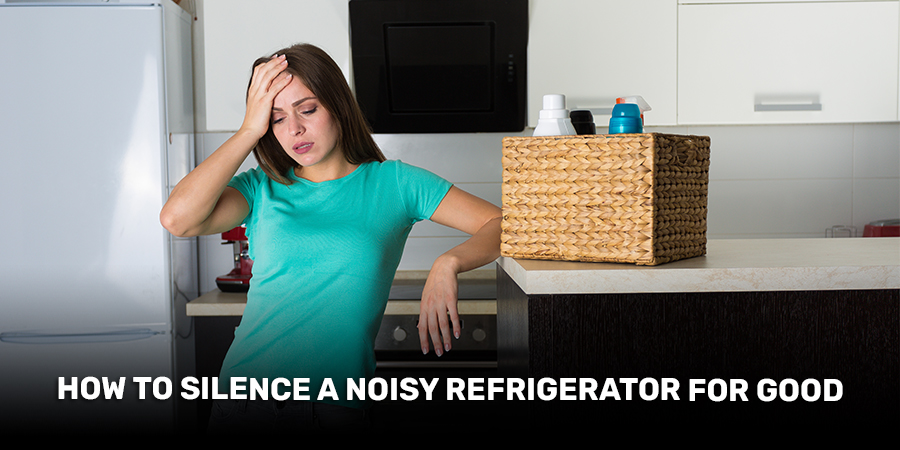 How To Silence A Noisy Refrigerator For Good