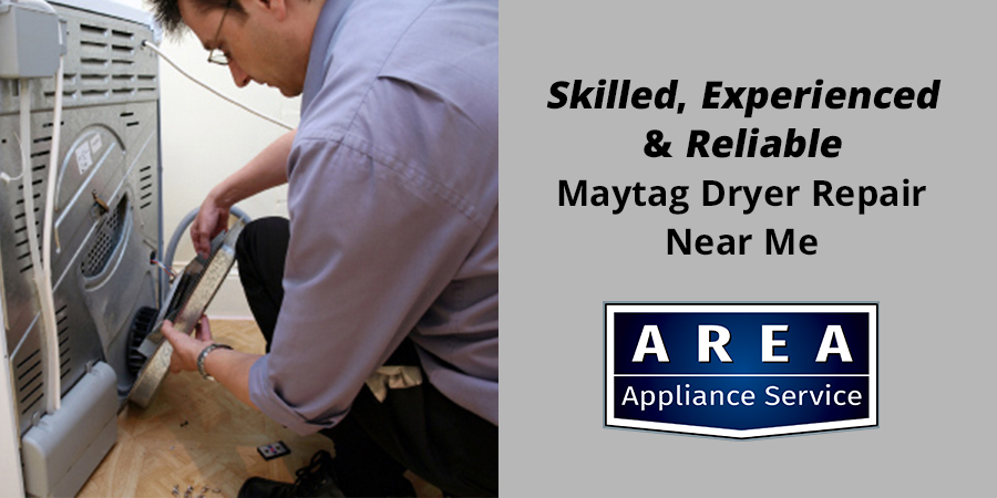 Skilled, Experienced & Reliable Maytag Dryer Repair Near Me